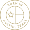 PROUDLY BORN IN THE LONE STAR STATE